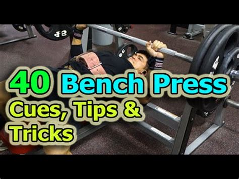 tips for benching 40 bench press cues tips and tricks to benching more