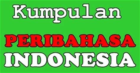 50 pribahasa dan artinya kumpulan pepatah dan ungkapan kumpulan peribahasa indonesia beserta artinya terbaru