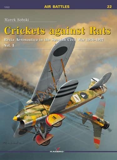 libro crickets against rats regia crickets against rats regia aeronautica in the spanish civil war 1936 1937 vol i sklep