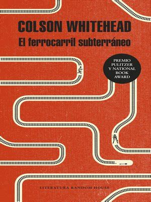 el ferrocarril subterraneo colson whitehead 183 overdrive rakuten overdrive ebooks audiobooks and videos for libraries