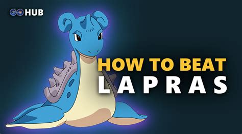 How To Win And Go To by Lapras In Pok 233 Mon Go Best Counters Stats