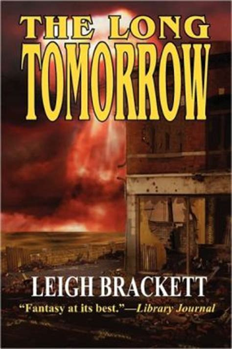 the long tomorrow the long tomorrow by leigh brackett 9781612420134 paperback barnes noble