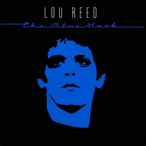 lou reed best album lou reed the blue mask 100 best albums of the