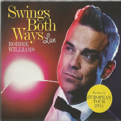 robbie williams swing tour robbie williams swings both ways live the best of