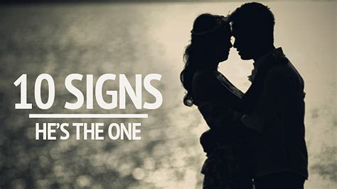 10 Signs Hes by 10 Signs He S The One You Should