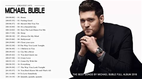 best of michael buble michael bubl 233 greatest hits 2018 michael buble best