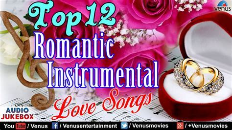 Top 12   Romantic Instrumental : Hindi Love Songs   Audio