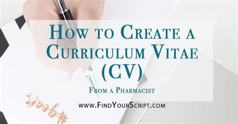 how to create a curriculum vitae how to create a curriculum vitae cv from a pharmacist