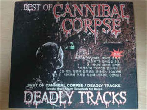 best of cannibal corpse cannibal corpse deadly tracks encyclopaedia metallum