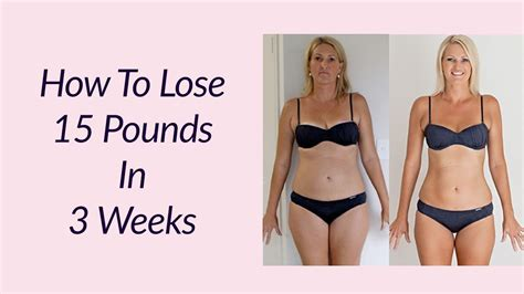 15 Of Losing Weight And Keeping It by How To Lose 15 Pounds In 3 Weeks Best Food To Lose