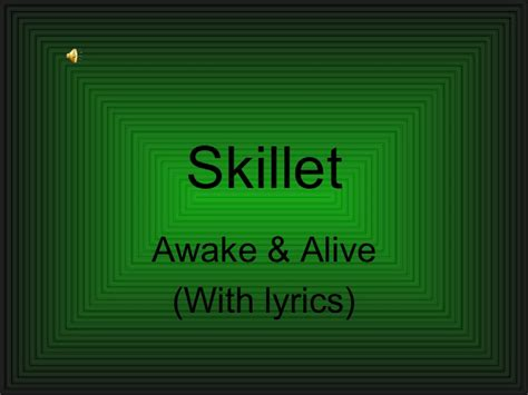 awake and alive skillet awake and alive lyrics