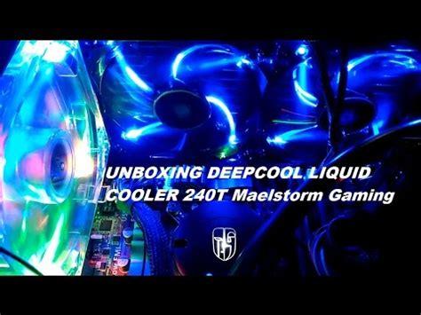 Liquid Cooler Deepcool Maelstorm 240t Liquid Cooler Limited unboxing deepcool maelstorm 240t liquid cooler led test