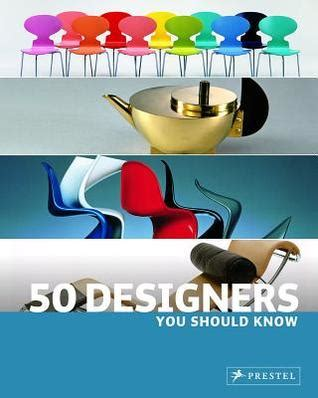 50 designers you should 3791383620 50 designers you should know by claudia hellmann reviews discussion bookclubs lists