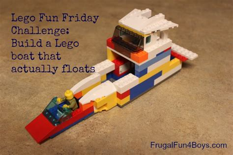lego boat challenge lego fun friday build a boat challenge frugal fun for