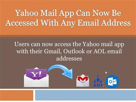 email yahoo service yahoo mail app can now be accessed with any email