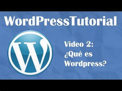 video tutorial que es tutorial wordpress desde cero video 2 191 qu 233 es