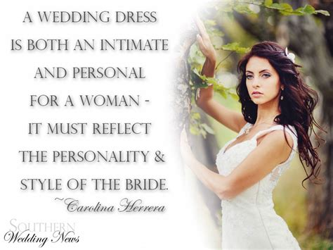 Wedding Dress Quotes by Southern Bridal Quote A Wedding Dress Is Both An