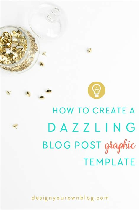 how to create your own blog template tutorial how to create a dazzling post graphic