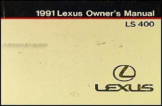 service manuals schematics 1991 lexus ls user handbook 1991 lexus ls 400 owners manual original