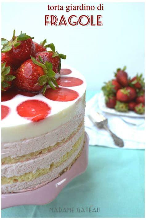 torta giardino di fragole torta giardino di fragole madame gateau