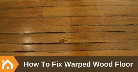 How To Fix A Warped Wood Floor Board   Wikizie.co