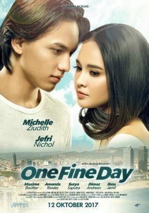 film review one fine day sinopsis one fine day 2017 satu hari saja semuanya