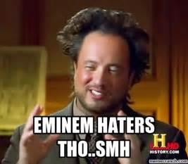 Smh Meme - eminem haters tho smh