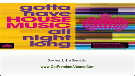 gotta have house music download album ministry of sound gotta have house music all night long 3cd by