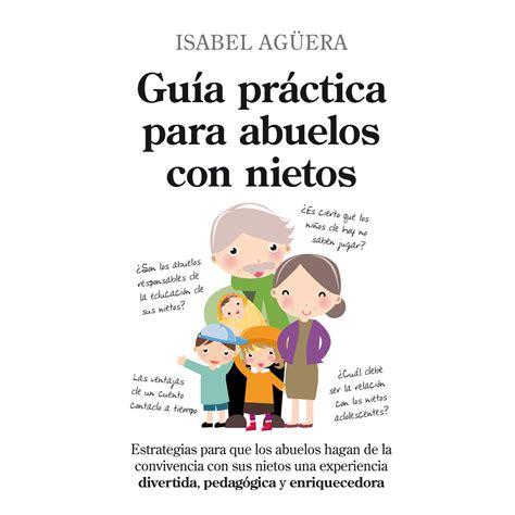 libro gua para madres y gu 237 a pr 225 ctica para abuelos con nietos beb 233 feliz