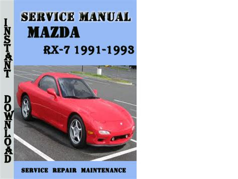 vehicle repair manual 1990 mazda rx 7 security system mazda rx 7 1991 1993 service repair manual download manuals