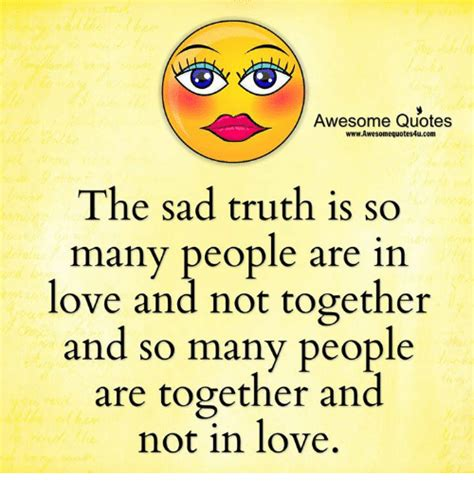 Meme Love Quotes - awesome quotes wwwawesomequotes4ucom the sad truth is so