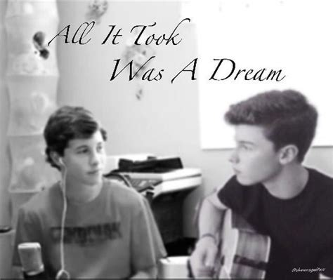 crazy shawn mendes dreams do come true keep dreaming because one day it could