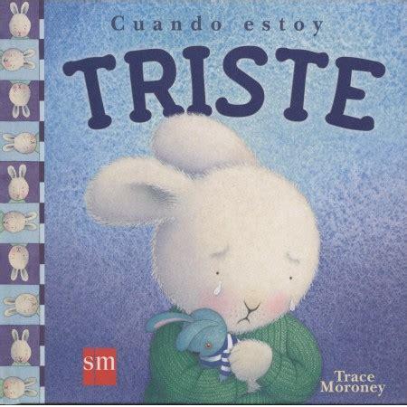 leer libro de texto cuando estoy triste when im feeling sad en linea cuando estoy triste edukame