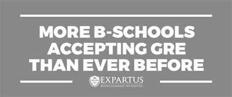 Which Mba Schools Accept Gre by More B Schools Accepting Gre Than Before The Gmat Club
