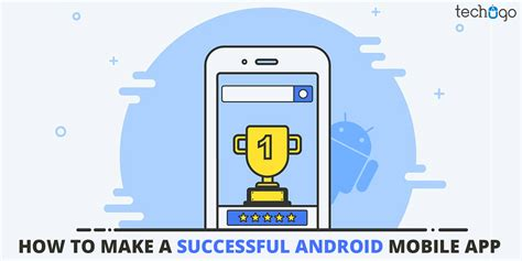 how to make an android how to make a successful android mobile app mobile app