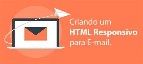 email layout responsivo criando um html responsivo para email ship it