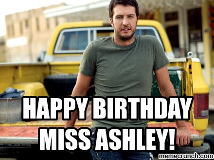 Ashley Meme - happy birthday miss ashley