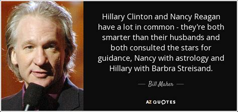 barbra streisand bill maher bill maher quote hillary clinton and nancy reagan have a