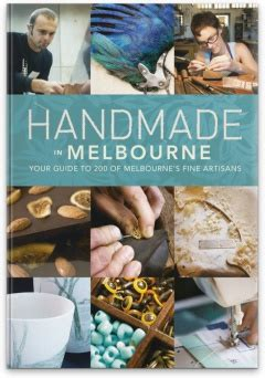 Handmade Melbourne - handmade in melbourne 2nd edition the slattery media