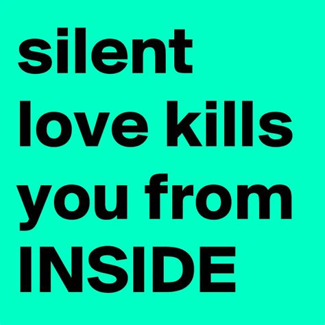 related keywords suggestions for love kills silent love kills you from inside post by vishal on