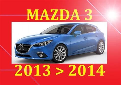vehicle repair manual 2009 mazda mazda3 security system 2013 2014 mazda 3 mazda3 service repair wiring wor