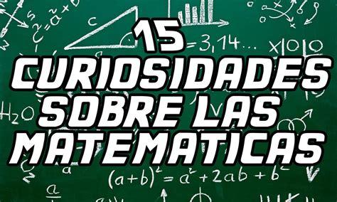imagenes curiosidades matematicas 15 curiosidades sobre las matem 225 ticas loquendo youtube