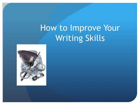 How To Improve Essay Writing by Ppt How To Improve Writing Skills Powerpoint Presentation Id 5800204