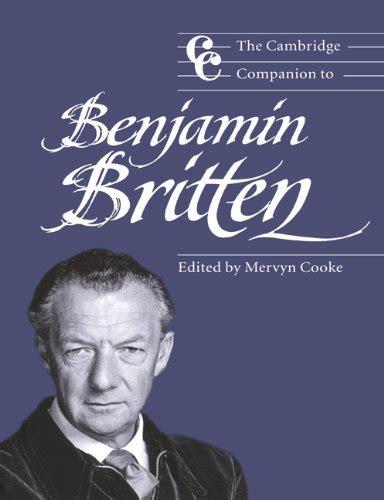 the cambridge companion to the cambridge companion to benjamin britten books pics download new books and magazines