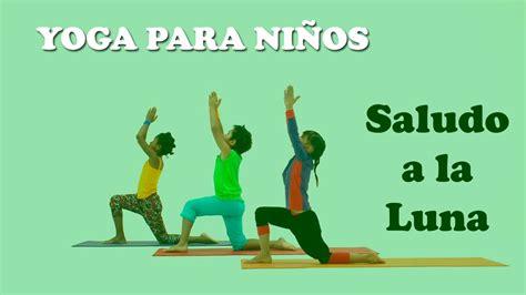 imagenes de yoga para bebes yoga para ni 241 os saludo a la luna youtube