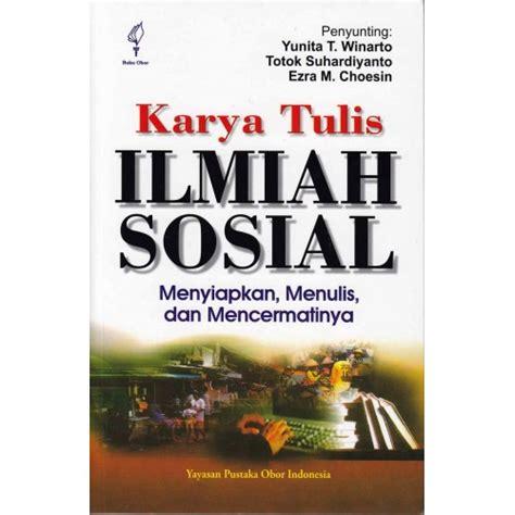 Buku Panduan Menulis Ptk Dan Karya Tulis Ilmiah Untuk Guru Fita N Pr karya tulis ilmiah sosial menyiapkan menulis dan mencermatinya cetak ulang ke 3 toko buku
