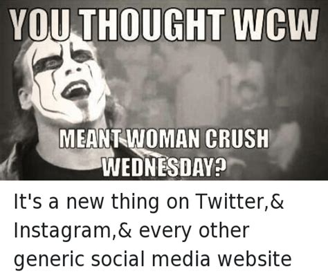 crush wednesday meme you thought wcw meant crush wednesday it s a new