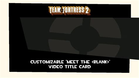 how to save title card as template premiere tf2 meet the title card by codenameapocalypse on deviantart