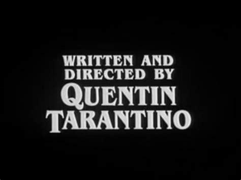 film written by quentin tarantino written and directed by quentin tarantino wes anderson