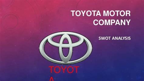 Toyota Motor Company Swot Analys Toyota Motor Company